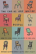 Chairs Are Where the People Go